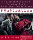 Raven Jack N. - Penetration: A Tactical Manual on Forming Deep Emotional Connections! [eK�nyv: epub,  mobi]