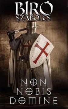 Bíró Szabolcs - Non nobis Domine [eKönyv: epub, mobi]