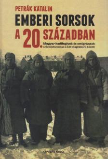 Petrák Katalin - Emberi sorsok a 20. században