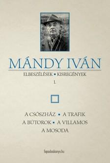 Mándy Iván - Elbeszélések, kisregények I. [eKönyv: epub, mobi]
