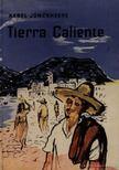 Jonckheere, Karel - Tierra Caliente [antikvár]