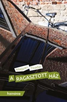 Magyari Tivadar - A ragasztott h�z [eK�nyv: epub, mobi]