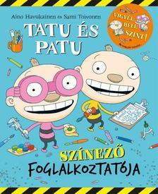 - TATU ÉS PATU SZÍNEZŐ FOGLALKOZTATÓJA