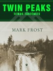 Mark Frost - Twin Peaks titkos története [eKönyv: epub,  mobi]