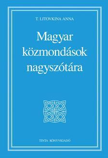 T. Litovkina Anna - Magyar k�zmond�sok nagysz�t�ra