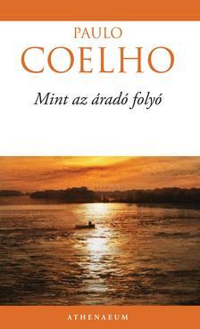 Paulo Coelho - Mint az áradó folyó