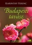 Karinthy Ferenc - Budapesti tavasz [eKönyv: epub, mobi]