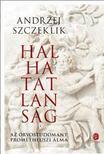 SZCZEKLIK, Andrzej - Halhatatlans�g