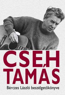 B�rczes L�szl� - Cseh Tam�s - Cseh Tam�s - Besz�lget�k�nyv 2. kiad�s