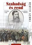 Urbán Aladár - Szabadság és rend. Pest-Buda rendje és rendőrsége 1848-ban.