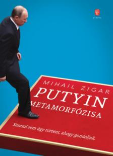 Mihail Zigar - Putyin metamorfózisa