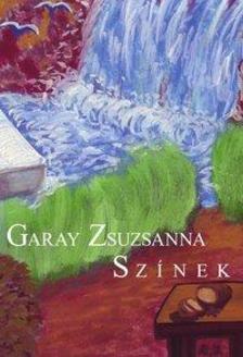 Garay Zsuzsanna - Sz�nek