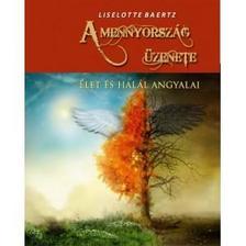 LIselotte Baertz - A mennyorsz�g �zenete�let �s hal�l angyalai