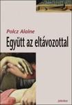 Polcz Alaine - Egy�tt az elt�vozottal [eK�nyv: epub,  mobi]