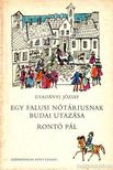 Gvadányi József - Egy falusi nótáriusnak budai utazása; Rontó Pál [antikvár]