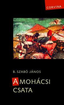 B. Szab� J�nos - A moh�csi csata - 2., jav�tott kiad�s