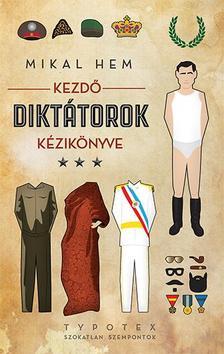 Mikal Hem - Kezdő diktátorok kézikönyve