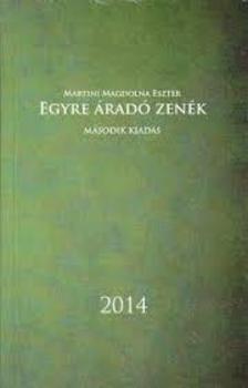 Martini Magdolna Eszter - Egyre �rad� zen�k