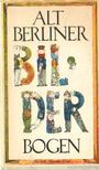 Ludwig, Hans - Altberliner Bilderbogen [antikvár]