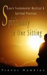Hawkins Trevor - Spirituality In One Sitting [eK�nyv: epub,  mobi]