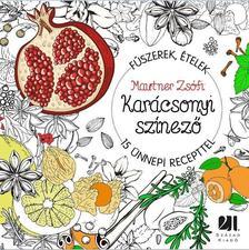 Mautner Zsófi - Karácsonyi színező - 15 ünnepi recepttel