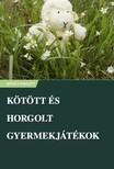 Kovács Nikolett - Kötött és horgolt gyermekjátékok [eKönyv: epub, mobi]