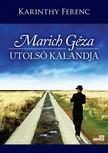 Karinthy Ferenc - Marich Géza utolsó kalandja [eKönyv: epub,  mobi]