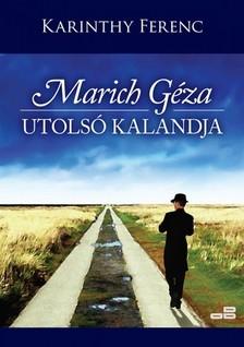 Karinthy Ferenc - Marich G�za utols� kalandja [eK�nyv: epub, mobi]