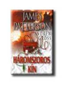 PATTERSON, JAMES-GROSS, ANDREW - Háromszoros kín
