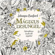 Johanna Basford - M�gikus dzsungel - Sz�nez�k�nyv mes�be ill� rajzokkal