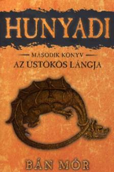 BÁN MÓR - Hunyadi - Az üstökös lángja - 2.könyv
