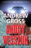 Andrew Gross - Ahogy vessz�k