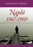 Karinthy Ferenc - Napl� 1. k�tet 1967-1969 [eK�nyv: epub,  mobi]