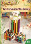 Gara Mari - Tavaszköszöntő díszek - Színes Ötletek