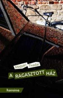 Magyari Tivadar - A ragasztott h�z