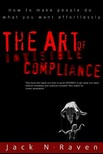 Raven Jack N. - The Art of Invisible Compliance - How To Make People Do What You Want Effortlessly [eK�nyv: epub,  mobi]