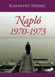 Karinthy Ferenc - Napl� 2. k�tet 1970-1973 [eK�nyv: epub,  mobi]
