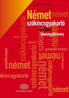 Lázár Györgyné - Német szókincsgyakorló tematikus feladatgyűjtemény