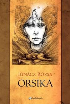 IGN�CZ R�ZSA - Orsika [eK�nyv: epub, mobi]