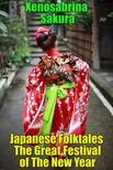 Sakura Xenosabrina - Japanese Folktales The Great Festival of The New Year [eKönyv: epub,  mobi]