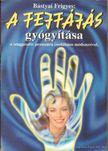 Bástyai Frigyes - A fejfájás gyógyítása [antikvár]