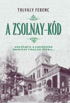 Tolvaly Ferenc - A Zsolnay-kód
