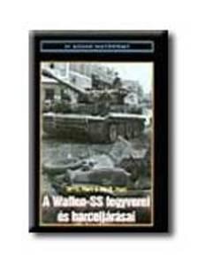 HART,S.DR. - HART,R.DR. - A Waffen-SS fegyverei �s harcelj�r�sai