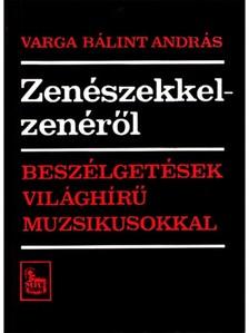 Varga B�lint Andr�s - Zen�szekkel zen�r�l [eK�nyv: epub, mobi]