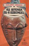 Abdalla, Kalanga - Az istenek �s a dszungel [antikv�r]