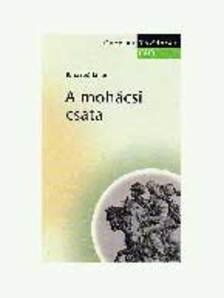 B. Szabó János - A MOHÁCSI CSATA - TUDÁSTÁR<!--/C/-->