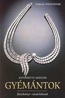 MATLINS, ANTOINETTE L. - GY�M�NTOK - K�ZIK�NYV V�S�RL�KNAK