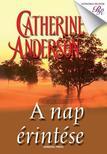 Catherine Anderson - A NAP ÉRINTÉSE - ROMANTIKUS REGÉNYEK