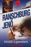 RANSCHBURG JEN� - Iskol�s a gyerekem