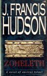 Hudson, J. Francis - Zoheleth [antikv�r]